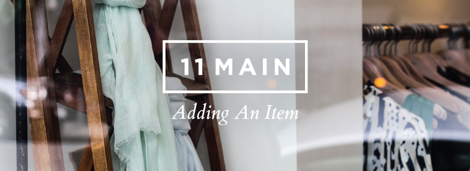 11 Main Shop Center – Adding An Item